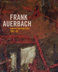 Catalogue for Frank Auerbach London Building Sites