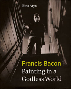 Francis Bacon, Painting in a Godless World, by Rina Arya