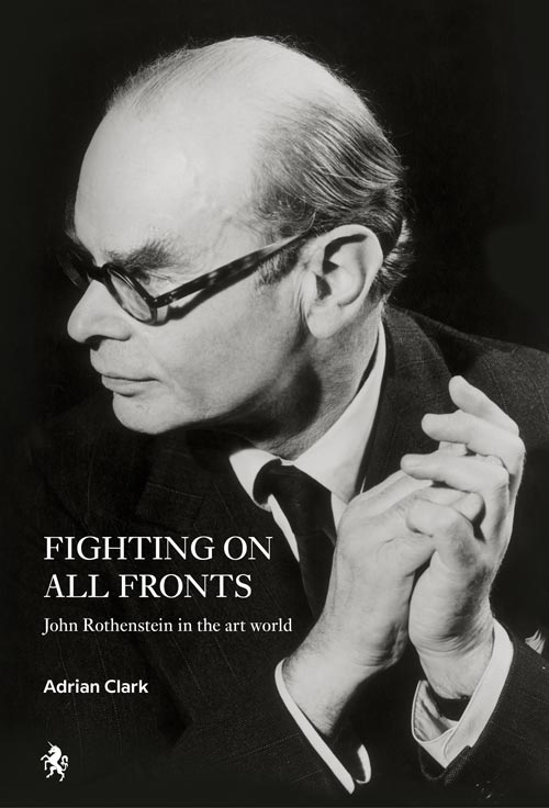 Cover of Fighting on All Fronts biography of Tate Gallery director John Rothenstein